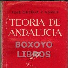 Libros de segunda mano: ORTEGA Y GASSET, JOSÉ. TEORÍA DE ANDALUCÍA Y OTROS ENSAYOS. Lote 49679383