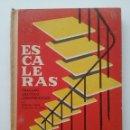 Libros de segunda mano: ESCALERAS, TRAZADO, CALCULO Y CONSTRUCCION - EDICIONES CEAC. Lote 49743435