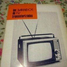 Libros de segunda mano: LOS BARRIDOS DE TV TRANSISTORIZADOS - ESTRADA VIDAL, FERNANDO.- ILUSTRADO. Lote 49762129