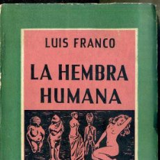 Libros de segunda mano: LUIS FRANCO : LA HEMBRA HUMANA (FUTURO, 1962). Lote 49764338