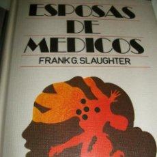 Libros de segunda mano: ESPOSAS DE MEDICOS // DE FRANK G.SLAUGHTER. Lote 49769220