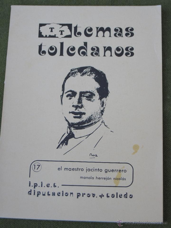 EL MAESTRO JACINTO GUERRERO TORRES. TEMAS TOLEDANOS - DIP. DE TOLEDO. (Libros de Segunda Mano - Bellas artes, ocio y coleccionismo - Otros)