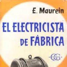 Libros de segunda mano - el electricista de fabrica e.maurein editorial gc biblioteca del electricista nº11 1967 - 49780031