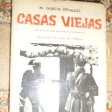 Libros de segunda mano: CASAS VIEJAS (UN PROCESO QUE PERTENECE A LA HISTORIA). M GARCIA CEBALLOS. Lote 49782710