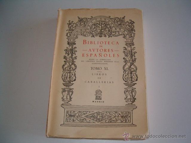 PASCUAL DE GAYANGOS (DIR.). LIBROS DE CABALLERÍAS I. RM69646. (Libros de Segunda Mano (posteriores a 1936) - Literatura - Otros)
