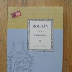Libros de segunda mano: ROLDAN EN ZARAGOZA, CARLOS ALVAR CAI 100. Lote 49828357