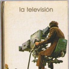 Libros de segunda mano: LA TELEVISION - 1973. Lote 49841181