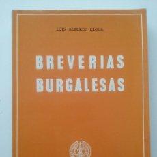 Libros de segunda mano: BREVERÍAS BURGALESAS - LUIS ALBERDI ELOLA - ED. AYTO. DE BURGOS - 1969. Lote 49844885