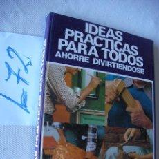 Libros de segunda mano: IDEAS PRACTICAS PARA TODOS. Lote 49845233