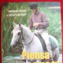 Libros de segunda mano: PIENSA COMO TU CABALLO DE MICHAEL PEACE Y LESLEY BAYLEY 2002. Lote 49858006