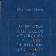 Libros de segunda mano: SILVIA ENRICH MARCET, LAS TENTATIVAS DE RESTAURACIÓN MONÁRQUICA PORTUGUESA EN RELACIÓN CON ESPAÑA 19. Lote 49865558