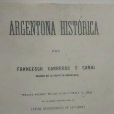 Libros de segunda mano: ARGENTONA HISTORICA / FRANCESC CARRERAS CANDI / 1982 / LLIBRE EN CATALÀ / FASCIMIL. Lote 49866880