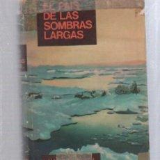 Libros de segunda mano: EL PAIS DE LAS SOMBRAS LARGAS POR HANS RUESCH. EDICIONES CEDRO. BARCELONA. 1966. Lote 49891007