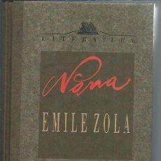 Libros de segunda mano: ÉMILE ZOLA, NANÁ, ORBIS FABBRI BARCELONA 1990, TRADUCCIÓN CEDIDA POR AGUILAR. Lote 49909224