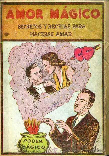 AMOR MÁGICO - SECRETOS Y RECETAS PARA HACERSE AMAR (MÉXICO, 1945) (Libros de Segunda Mano - Parapsicología y Esoterismo - Otros)