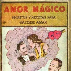 Libros de segunda mano: AMOR MÁGICO - SECRETOS Y RECETAS PARA HACERSE AMAR (MÉXICO, 1945). Lote 102119066