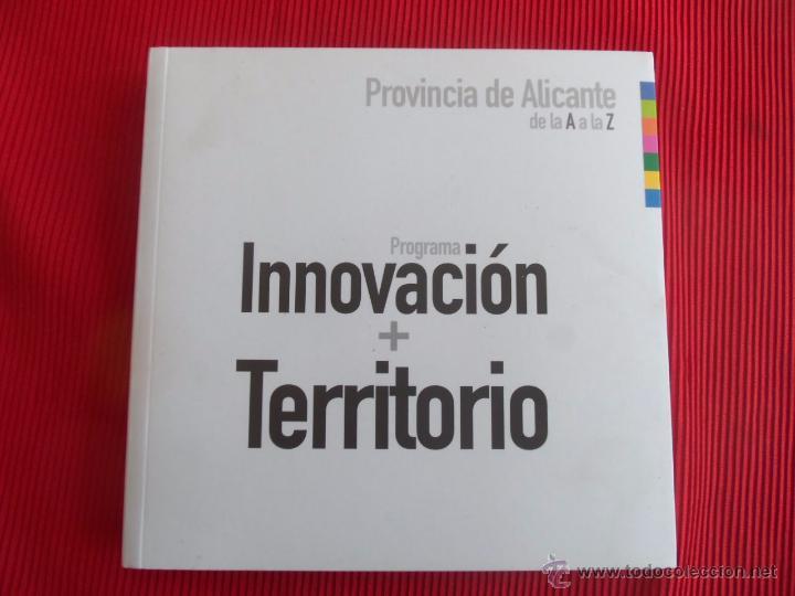 PROGRAMA INNOVACIÓN + TERRITORIO - PROVINCIA DE ALICANTE (Libros de Segunda Mano - Ciencias, Manuales y Oficios - Otros)