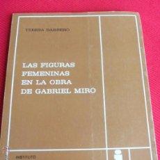 Libros de segunda mano: LAS FIGURAS FEMENINAS EN LA OBRA DE GABRIEL MIRÓ - TERESA BARBERO. Lote 170077908
