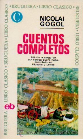 CUENTOS COMPLETOS - NICOLAI GOGOL. LIBRO CLÁSICO. EDITORIAL BRUGUERA, 1970 (Libros de Segunda Mano (posteriores a 1936) - Literatura - Otros)
