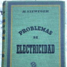 Libros de segunda mano: LIBRO PROBLEMAS DE ELECTRICIDAD AÑO 1940. Lote 49946044