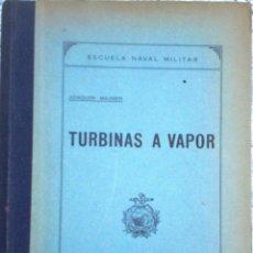 Libros de segunda mano: LIBRO TURBINAS A VAPOR AÑO 1945. Lote 49946301