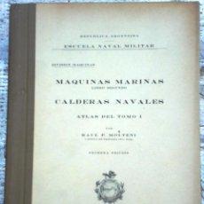 Libros de segunda mano: LIBRO MÁQUINAS MARINAS 2: CALDERAS NAVALES TOMO 1 AÑO 1948. Lote 49946350