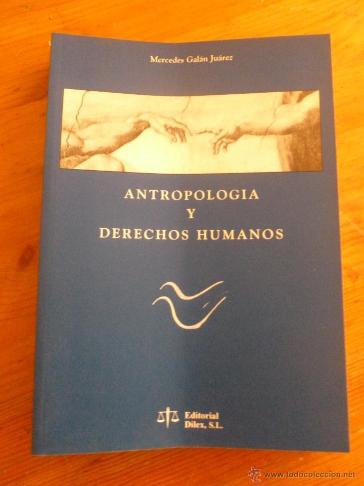 ANTROPOLOGIA Y DERECHOS HUMANOS. GALAN JUAREZ. ED. DILEX. 1999 224 PAG (Libros de Segunda Mano - Pensamiento - Otros)