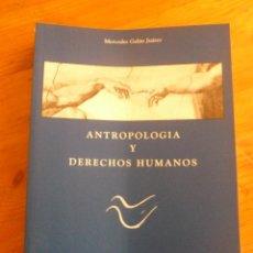 Libros de segunda mano: ANTROPOLOGIA Y DERECHOS HUMANOS. GALAN JUAREZ. ED. DILEX. 1999 224 PAG. Lote 49954954