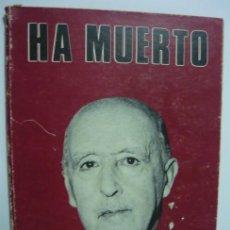 Libros de segunda mano: HA MUERTO (FRANCISCO FRANCO, FALANGE, TRANSICIÓN) 1975. Lote 49956613