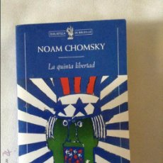 Libros de segunda mano: LA QUINTA LIBERTAD NOAM CHOMSKY. Lote 49966346