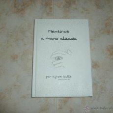 Libros de segunda mano: LIBRO MENTIRAS A MANO ALZADA - MENTIDES A MÀ ALCADA DE EGHES DABIT - BUBOK PUBLISHING. Lote 49969426