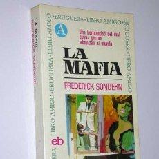 Libros de segunda mano: LA MAFIA. FREDERICK SONDERN. BRUGUERA, 1971. LIBRO AMIGO 60. LOZANO OLIVARES DESILO. Lote 49976448