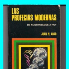 Libros de segunda mano: LAS PROFECIAS MODERNAS - DE NOSTRADAMUS A HOY - JUAN N. ABAD - BRUGUERA CIENCIAS OCULTAS. Lote 49988118
