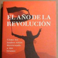 Libros de segunda mano: EL AÑO DE LA REVOLUCIÓN.CÓMO LOS ÁRABES ESTÁN DERROCANDO A SUS TIRANOS (LLUÍS BASSETS) TAURUS. NUEVO. Lote 50015685