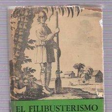 Libros de segunda mano: EL FILIBUSTERISMO. J. Y F. GALL. FONDO DE CULTURA ECONÓMICA. MEXICO. 1957.. Lote 50032461