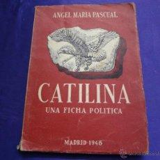 Libros de segunda mano: CATILINA UNA FICHA POLITICA.ANGEL MARIA PASCUAL.ED.AFRODISIO AGUADO.1948. 1ª EDICION. Lote 50037158