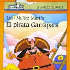 Libros de segunda mano: EL PIRATA GARRAPATA,JUAN MUÑOZ MARTIN,EL BARCO DE VAPOR. Lote 50039981