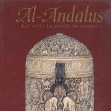 Libros de segunda mano: VARIOS. AL-ÁNDALUS. LAS ARTES ISLÁMICAS EN ESPAÑA. MADRID, 1992.. Lote 50039977