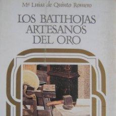 Libros de segunda mano: Mª LUISA DE QUINTO ROMERO / LOS BATIHOJAS ARTESANOS DEL ORO. Lote 50046053