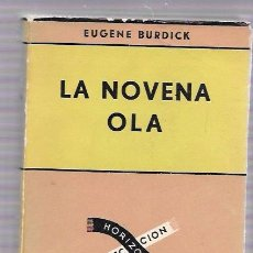 Libros de segunda mano: LA NOVENA OLA. EUGENE BURDICK. COLECCIÓN HORIZONTE. EDIT. SUDAMÉRICANA. 1958. Lote 50046358