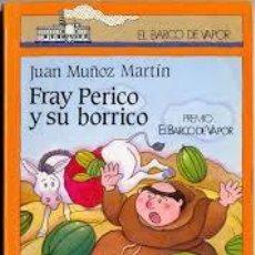 Libros de segunda mano: FRAY PERICO Y SU BORRICO,JUAN MUÑOZ MARTIN. Lote 50053173