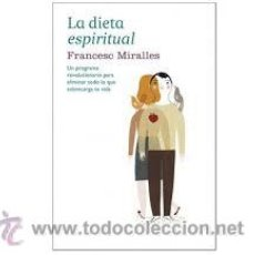 Libros de segunda mano: LA DIETA ESPIRITUAL,FRANCESC MIRALLES. Lote 50059874
