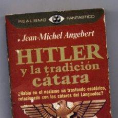 Libros de segunda mano: JEAN MICHEL ANGEBERT. HITLER Y LA TRADICION CATARA. PRIMERA EDICIÓN. Lote 50076768