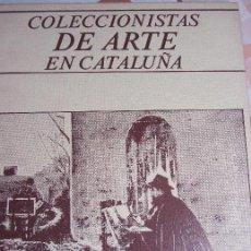 Libros de segunda mano: COLECCIONISTAS DE ARTE EN CATALUÑA BIBLIOTECA LA VANGUARDIA. Lote 50076837