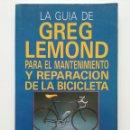 Libros de segunda mano: LA GUIA DE GREG LEMOND PARA EL MANTENIMIENTO Y REPARACION DE LA BICICLETA - ED. TUTOR. Lote 50077620