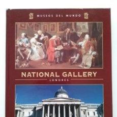 Libros de segunda mano: NATIONAL GALLERY LONDRES - MUSEOS DEL MUNDO - ESPASA. Lote 50078655