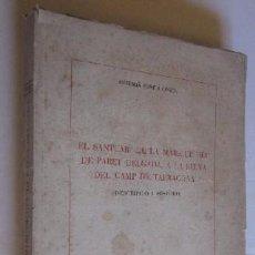 Libros de segunda mano: EL SANTUARI DE LA MARE DE DEU DE PARET DELGADA A LA SELVA DEL CAMP DE TARRAGONA - AÑO 1947. Lote 50105148
