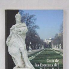 Libros de segunda mano: LIBRO GUÍA DE LAS ESTATUAS DEL PALACIO REAL DE MADRID. JI POZUELO - ED. ERGON, AÑO 2008. Lote 107547127