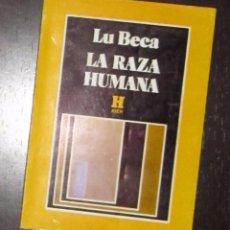 Libri di seconda mano: LU BECA - LA RAZA HUMANA. Lote 50105629