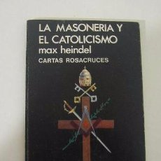 Libros de segunda mano: LA MASONERIA Y EL CATOLICISMO. CARTAS ROSACRUCES. - HEINDEL, MAX. Lote 50108673